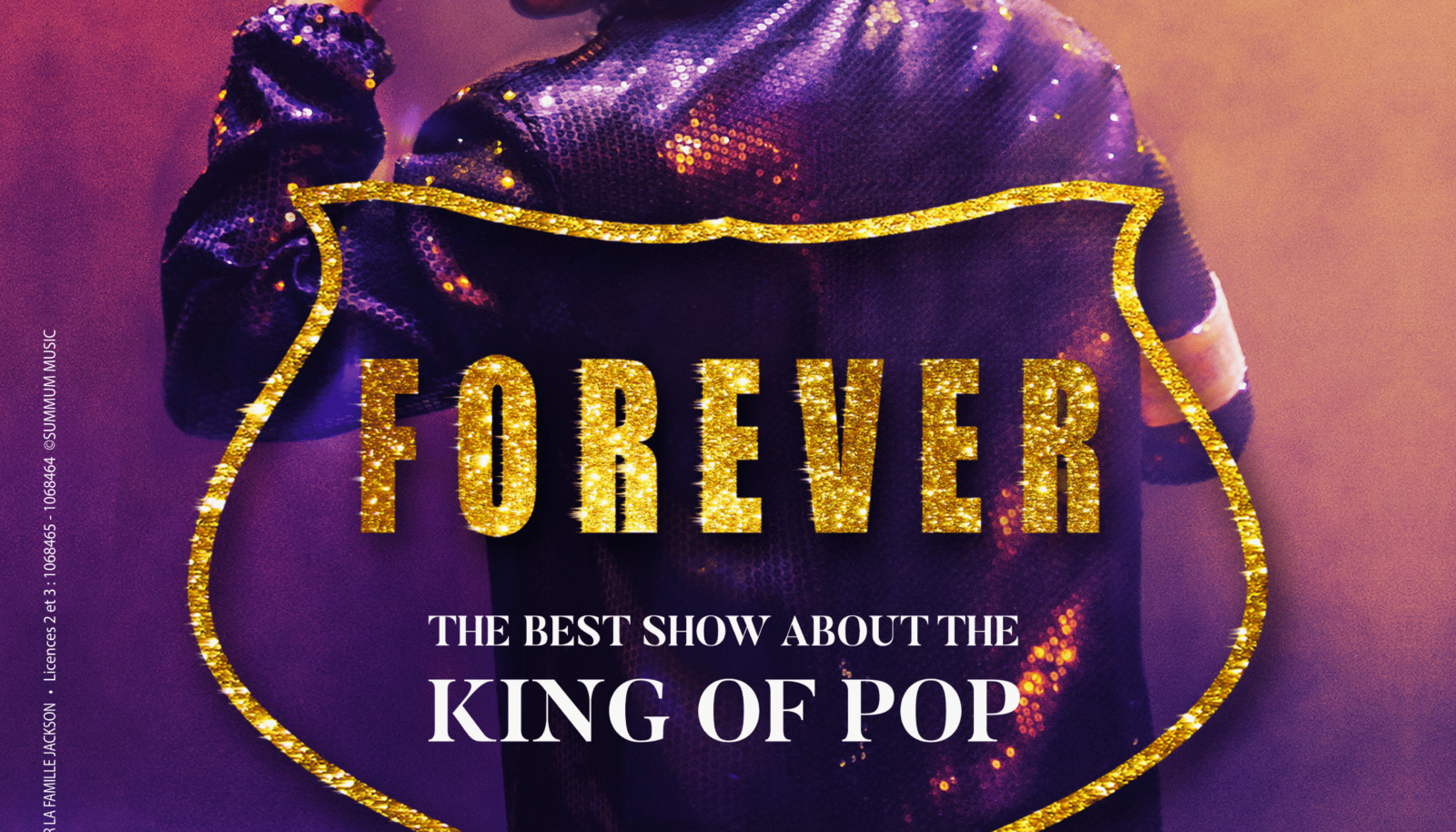 FOREVER THE BEST SHOW ABOUT THE KING OF POP 07/12/2019